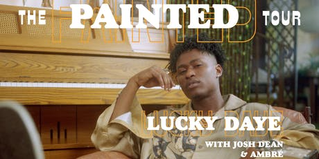 LUCKY DAYE The Painted Tour 2019 with Josh Dean and Ambre
