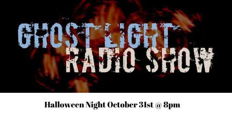 Ghost Light Radio Show Halloween Special tickets