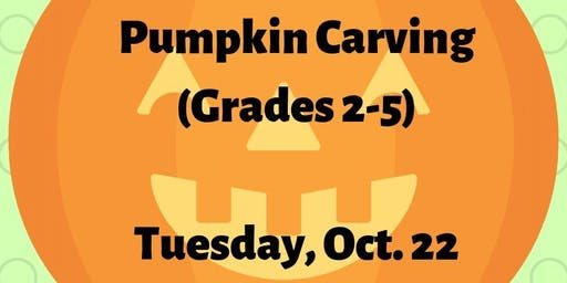 Pumpkin Carving (Grades 2-5)