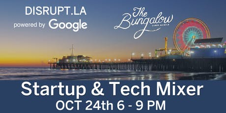Silicon Beach Disrupt LA Tech Mixer powered by Google tickets