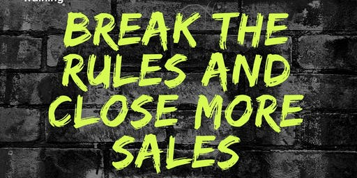 Break The Rules and Close More Sales : October 23 In Lafayette Hill