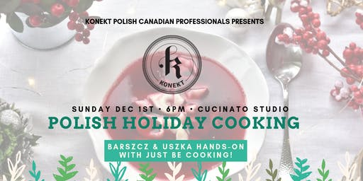 Polish Holiday Cooking: Barszcz & Uczka with Just Be Cooking!