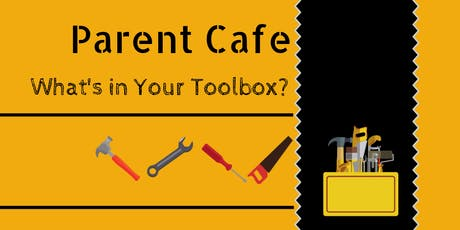 Parent Cafe - What's in Your Toolbox? tickets