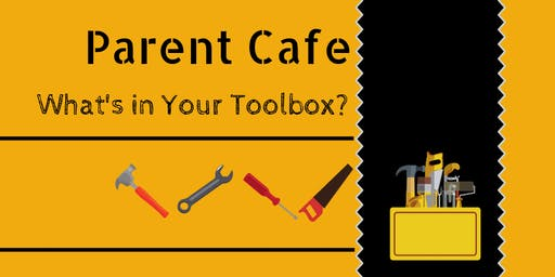 Parent Cafe - What's in Your Toolbox?