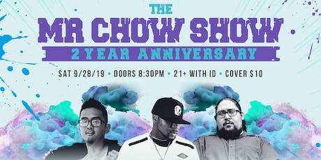 The Mr Chow Show 2 Year Anniversary tickets