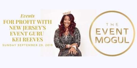 Events for Profit! With Kei Reeves the Event Mogul tickets