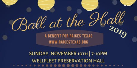 Ball at the Hall: A Benefit for RAICES  tickets