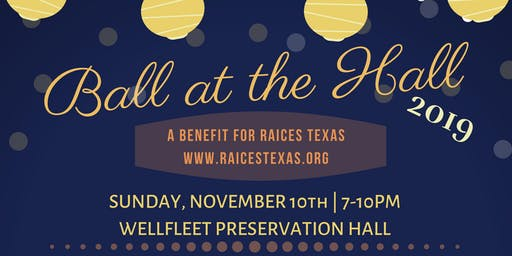 Ball at the Hall: A Benefit for RAICES