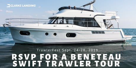Register for a free BENETEAU Swift Trawler Tour at TrawlerFest! tickets