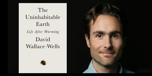 Author Event: David Wallace-Wells, The Uninhabitable Earth