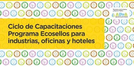 """Programa ECOSELLOS: """"Ciclo de Capacitaciones para Industrias, Oficinas y Hoteles: Gestión sostenible de los residuos sólidos urbanos, industriales y peligrosos"""". entradas"""