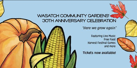 Wasatch Community Gardens' 30th Anniversary Celebration tickets