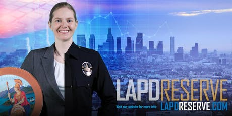 LAPD Reserve Corps Orientation Seminar - ​North Hollywood Police Station tickets