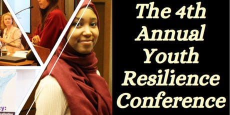 The 4th Annual Youth Resiliency Conference- A Call to Action: Collaborative Approaches to Build Youth Resilience and Prevent Radicalization to Violence tickets