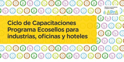 """Programa ECOSELLOS: """"Ciclo de Capacitaciones para Industrias, Oficinas y Hoteles: Gestión responsable de insumos - Análisis del Ciclo de Vida""""."""