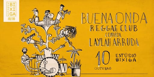 10/10 - BUENA ONDA REGGAE CLUB | HAPPY HOUR NO EST´ÚDIO BIXIGA