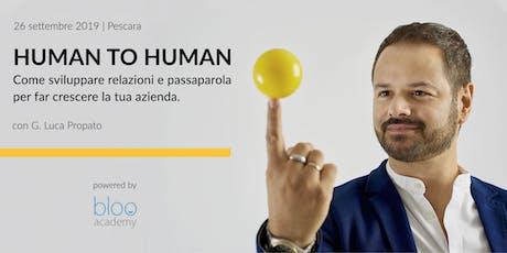 Human to Human: relazioni e passaparola per far crescere la tua azienda biglietti