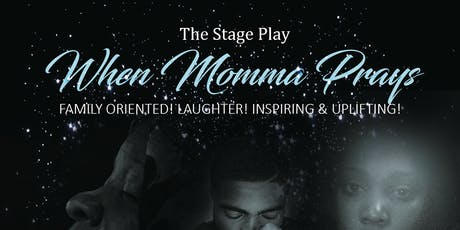 The Stage Play When Momma Prays tickets
