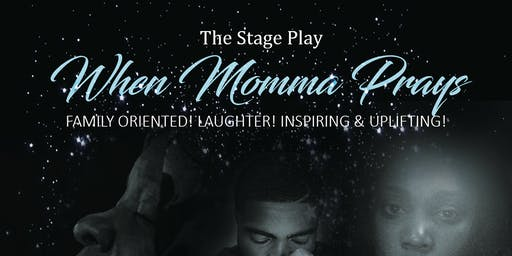 The Stage Play When Momma Prays