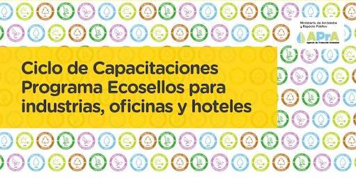"""Programa ECOSELLOS """"Ciclo de Capacitaciones para Industrias, Oficinas y Hoteles: Gestión Ambiental. Bases para lograr un desarrollo sostenible y responsable con el ambiente""""."""