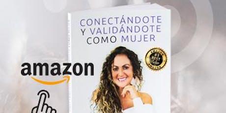 """Presentación del Libro """"Conectándote y  Validándote como Mujer"""" boletos"""