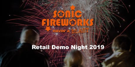 Sonic Fireworks Retail Demo Night 2019 tickets