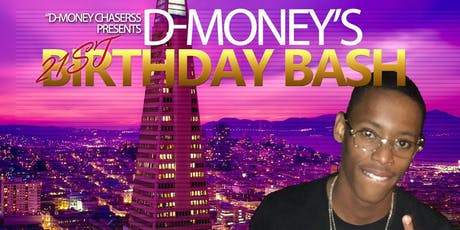 """D-Money Chaserss"" Presents D-Money's 21 Birthday Bash tickets"