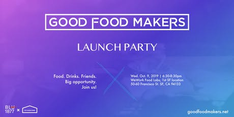 Good Food Maker Launch Party! tickets
