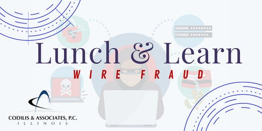 Lunch & Learn-- Wire Fraud Training