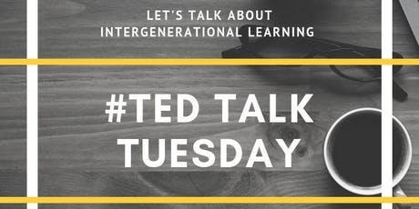 TED Talk Tuesday: Intergenerational Learning tickets