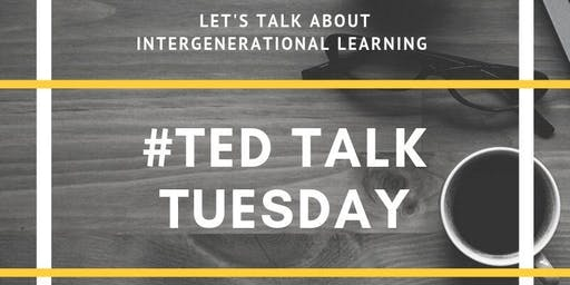 TED Talk Tuesday: Intergenerational Learning