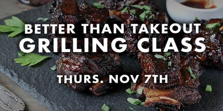Better Than TakeOut - Grilling Class tickets