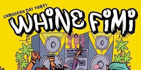 Whine Fimi: Caribbean Day Party tickets
