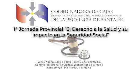 1° Jornada Pcial El Derecho a la Salud y su impacto en la Seguridad Social entradas