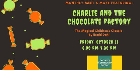 Monthly Meet & Make Featuring Charlie and the Chocolate Factory tickets