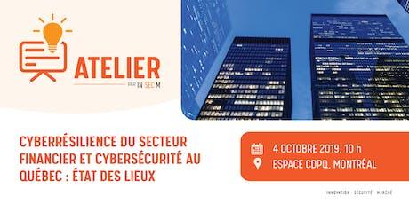 Atelier - Cyberrésilience du secteur financier et cybersécurité au QC tickets