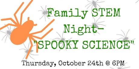 "Family STEM Night- ""Spooky Science"" tickets"