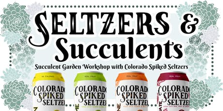 Seltzers & Succulents tickets