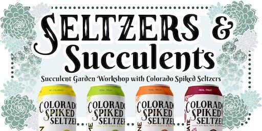 Seltzers & Succulents