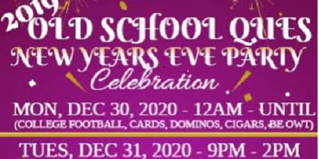 OLD SCHOOL QUES NEW YEAR'S EVE PARTY tickets