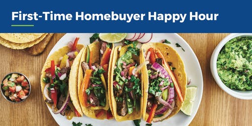 First-Time Homebuyer Happy Hour