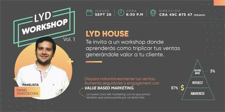 LYD HOUSE WORKSHOP VOL 1.  Value Based Marketing entradas