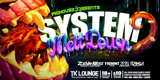 Fighouse Presents: SYSTEM MELTDOWN