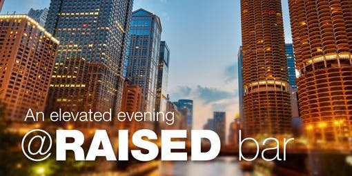 An elevated evening @ RAISED bar