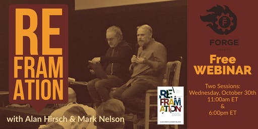 """Reframation"" with Alan Hirsch & Mark Nelson"