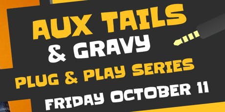 """A3C AUXtails & Gravy """"Plug & Play"""" Series Hosted By Power 107.1's Shay Star tickets"""