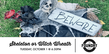 The Foundry - Skeleton or Witch Wreath tickets