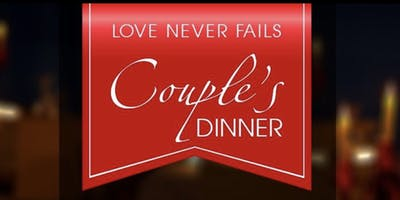 Love Never Fails Couple's Dinner