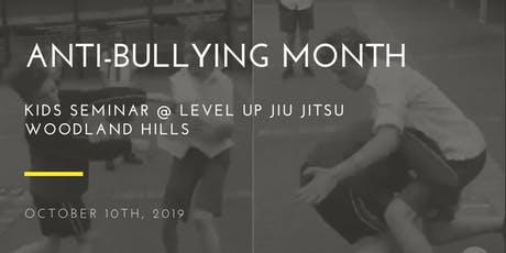 Bullying Prevention Month - FREE Kids Jiu Jitsu Seminar  in Woodland Hills tickets