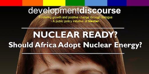 NUCLEAR READY? Should Africa Adopt Nuclear Energy.